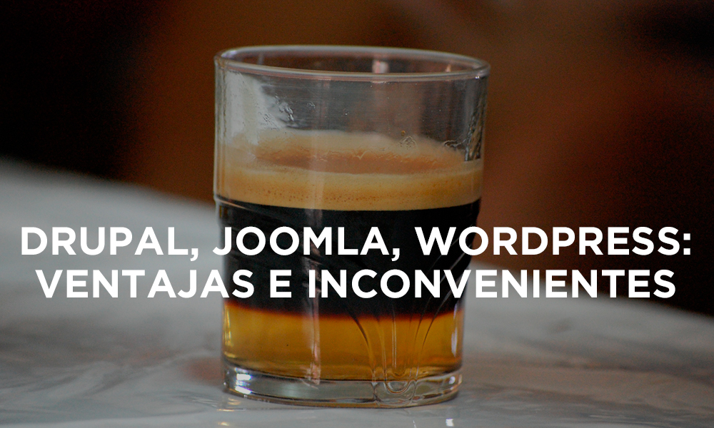 Drupal, joomla y wordpress