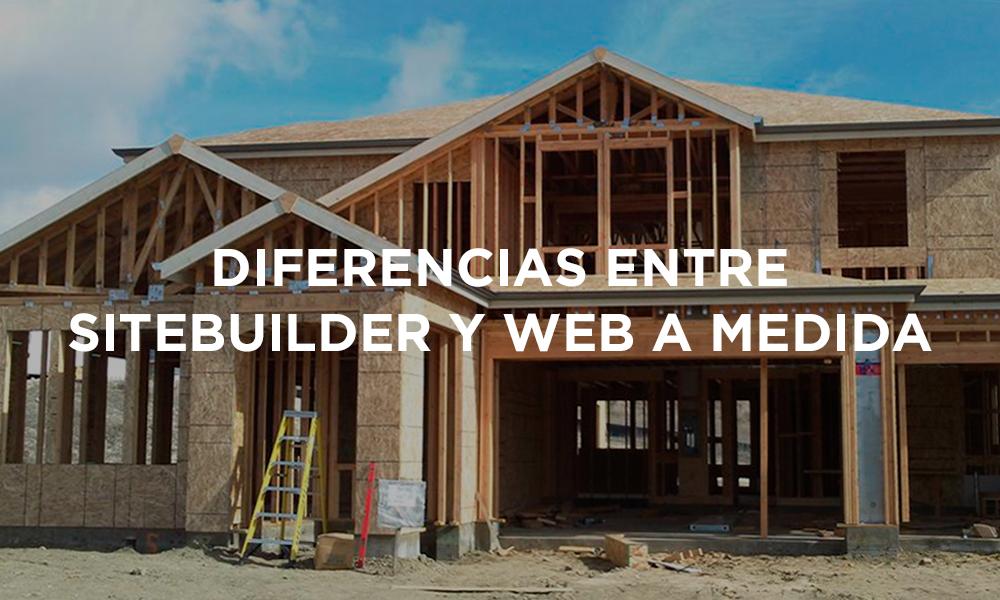 Sitebuilders y páginas web a medida
